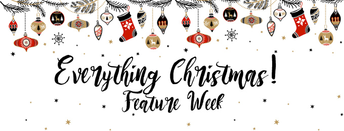 Everything Christmas Feature Week