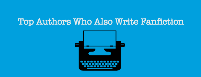 Top Authors Who Also Write Fanfiction