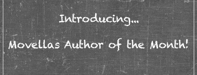 Introducing Author of the Month on Movellas!