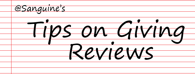 Sanguine's Tips On Giving Reviews