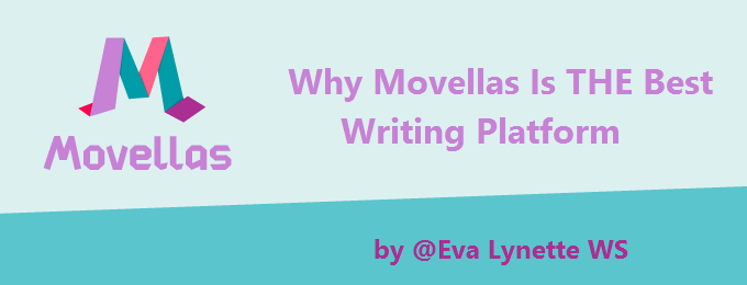 Why Movellas Is THE Best Writing Platform