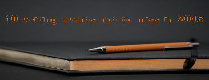 10 writing conferences & events not to miss in 2016!