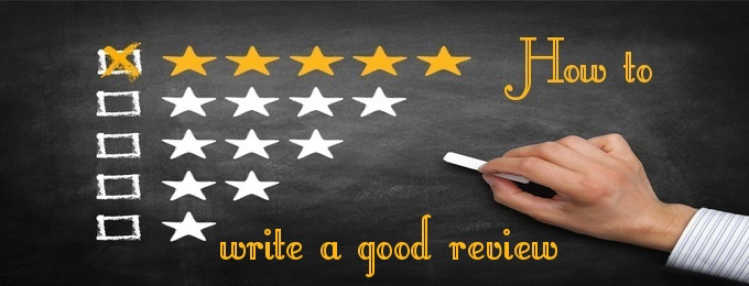 Tips on How to Write a Good Review
