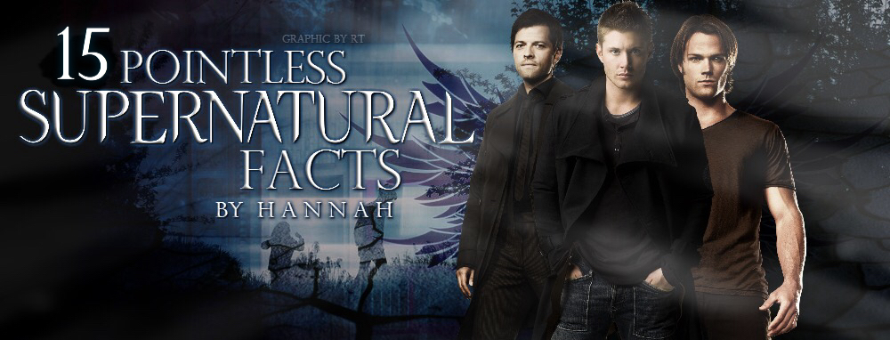 15 Pointless Supernatural Facts