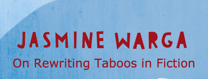 Jasmine Warga On Rewriting Taboos in Fiction