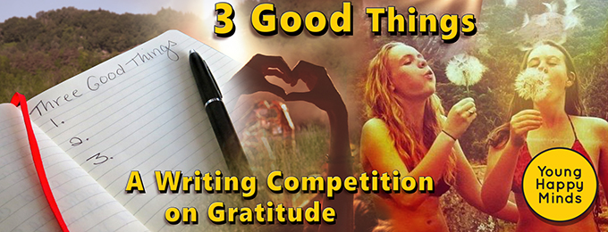 3 Good Things & Why: A Writing Competition