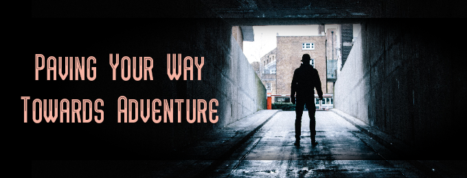 Paving Your Way Towards Adventure
