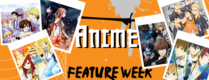 It's Anime Feature Week!