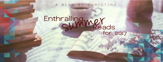 Enthralling Summer Reads for 2017