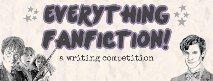 Everything Fanfiction Writing Competition