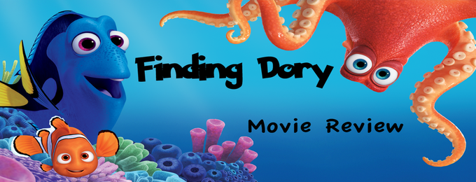 Finding Dory: A Movie Review