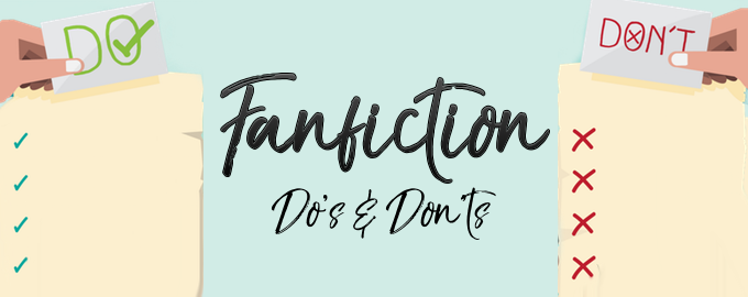Fanfiction Do's and Don'ts (Del 1)