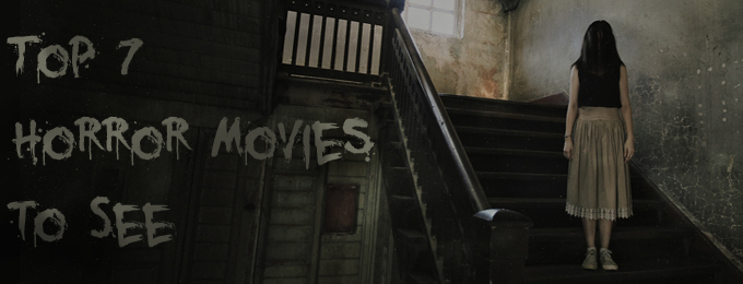 Top 7 Horror Movies