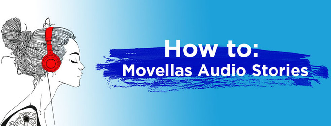 How to: Movellas Audio Stories