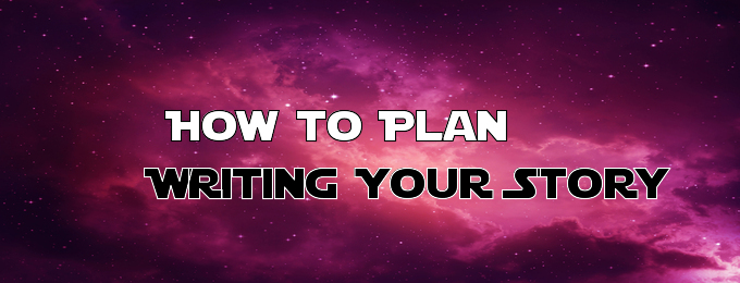How to Plan Writing your Story