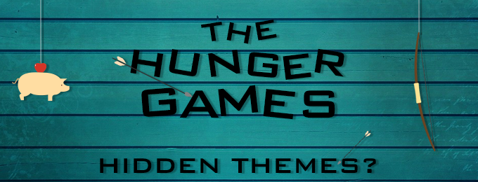 Hidden Themes in the Hunger Games Universe