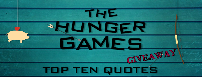 Top 10 Hunger Games Quotes Giveaway