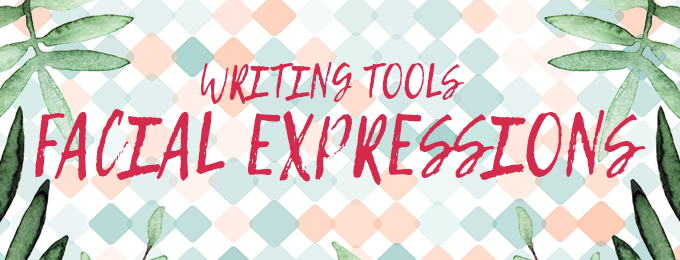 Writing Tools: Facial Expressions