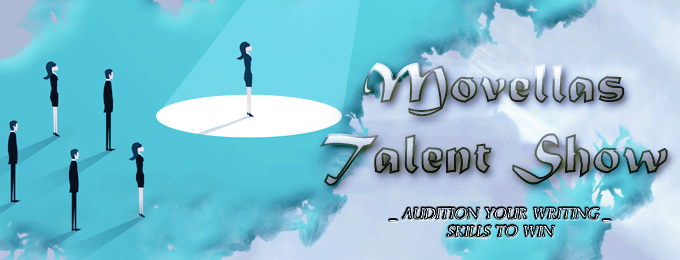 It's the Next Round of the Movellas Talent Show!