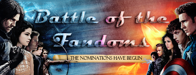 Battle of the Fandoms - The Nominations have Begun!