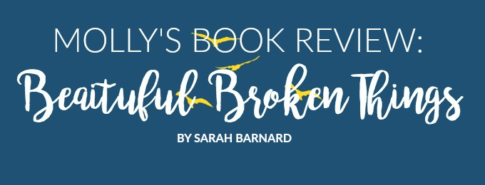 Molly's Book Review of Beautiful Broken Things