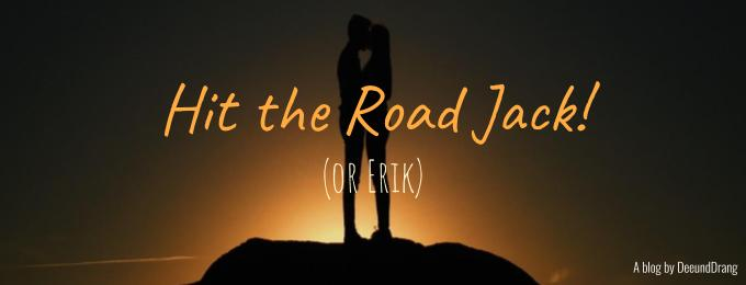 Hit The Road Jack! (or Erik) - Part 3