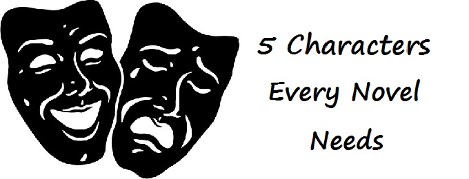 5 Characters Every Novel Needs