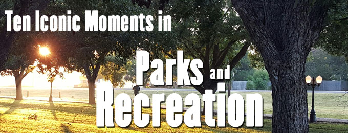 10 Iconic Moments in Parks and Recreation