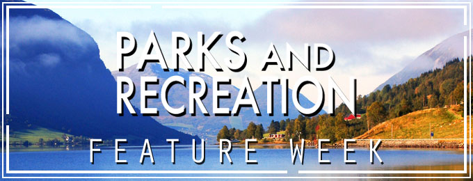 Parks and Recreation Feature Week