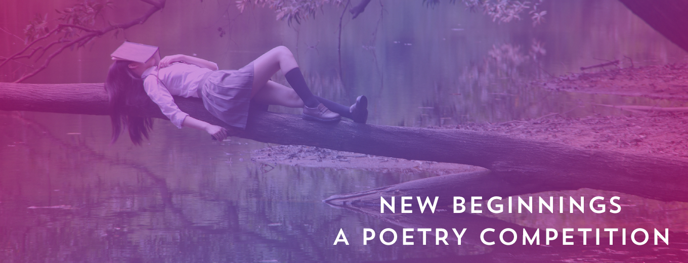 New Beginnings: A Poetry Competition