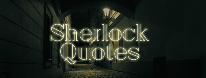 The Best Sherlock Holmes Quotes