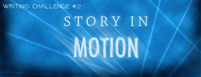 Super Writers Challenge - Stories in Motion
