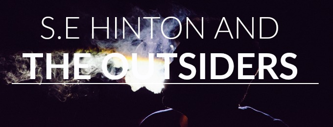S.E Hinton and The Outsiders