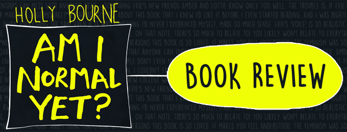 Book Review of Holly Bourne's Am I Normal Yet?