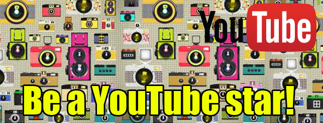 Be a YouTube star!