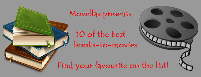 10 Amazing Books that became Magnificent Movies