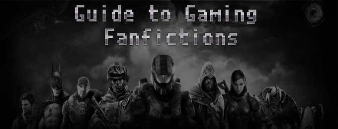 Gaming Fanfictions and How to Write Them