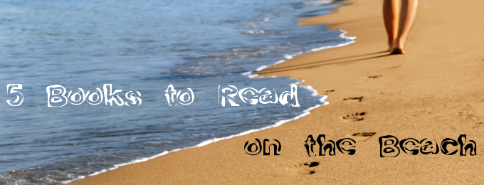 5 Books to Read on the Beach