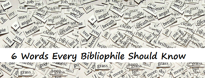 6 Words Every Bibliophile Should Know