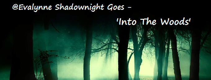 @Evalynne Shadownight Goes 'Into The Woods'