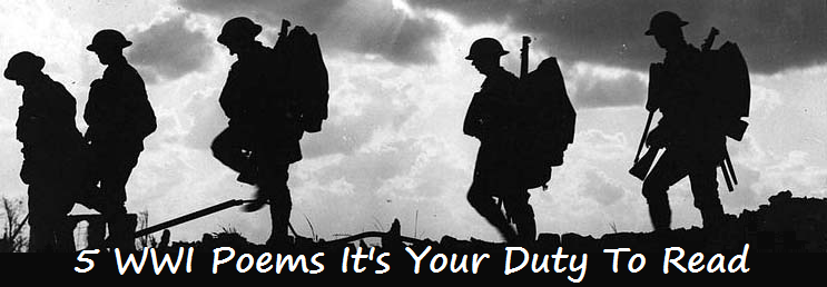 5 WWI Poems It's Your Duty to Read