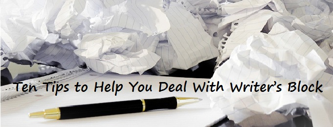 Ten Tips to Help You Deal With Writer's Block