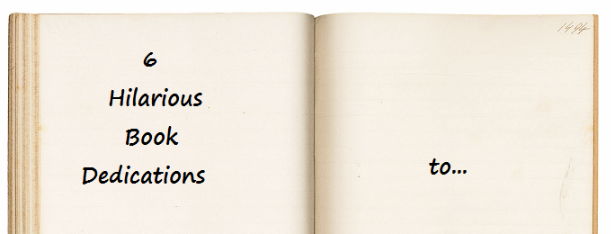 6 Hilarious Book Dedications