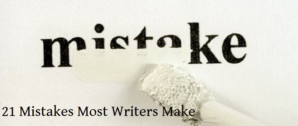 21 Mistakes Most Writers Make