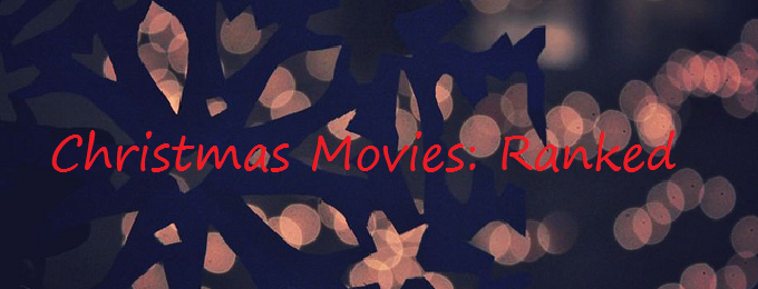 The Best Christmas Movies, Ranked