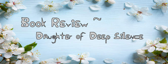 A Book Review: Daughter of Deep Silence by Carrie Ryan