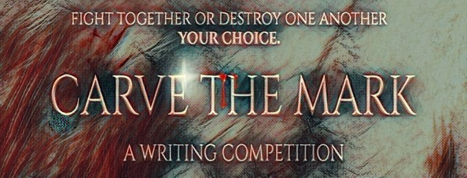 Carve the Mark: A Writing Competition
