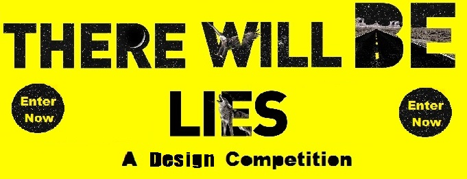 There Will Be Lies Design Competition Winners Announced