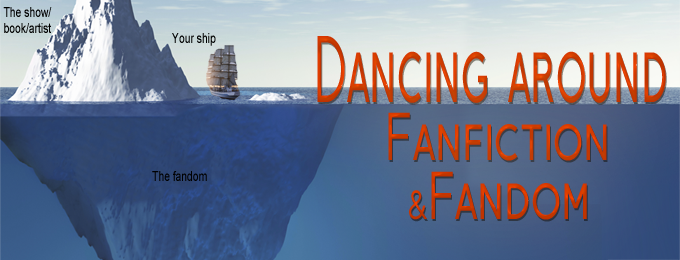Dancing around Fanfiction & Fandom