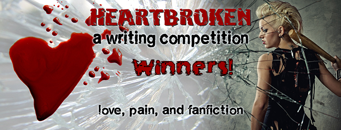 Winners of the Heartbroken Competition!